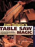 Jim Tolpin's Table Saw Magic (Popular Woodworking)