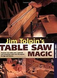 Jim Tolpin's Table Saw Magic (Popular Woodworking)