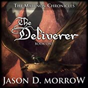 The Deliverer: The Marenon Chronicles, Book 1 | Jason D. Morrow