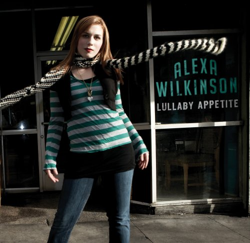 Alexa Wilkinson Alexa Wilkinson Lullaby Appetite Amazoncom Music