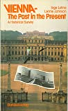 img - for Vienna, the past in the present: A historical survey book / textbook / text book