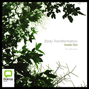 Body Transformation Inside-Out Audiobook