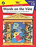 : Words on the Vine, Grades 5 - 8: 36 Vocabulary Units on Root Words (The 100+ Series™)