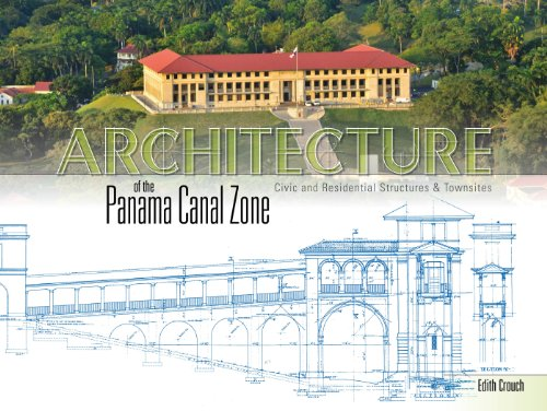 - Architecture of the Panama Canal Zone: Civic and Residential Structures & Townsites
