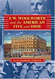img - for F.W. Woolworth and the American Five and Dime: A Social History book / textbook / text book