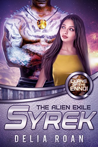 The Alien Exile: Syrek: A SciFi Romance Novel (Clans of the Ennoi)