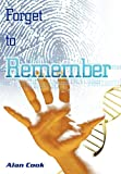 Forget to Remember, Alan Cook, 1452072353