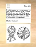 The Fair Quaker, Charles Shadwell, 1170857280