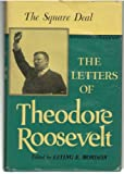 img - for The Letters of Theodore Roosevelt: Volume IV, The Square Deal, 1903-1905 book / textbook / text book