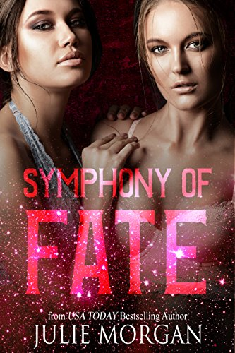 Symphony of Fate: a Chronicles of the Fallen story (The Symphony Series Book 3) by [Morgan, Julie]