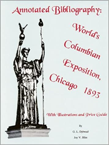 Annotated Bibliography: World's Columbian Exposition, Chicago 1893 by G. L. Dybwad (1992-10-01)