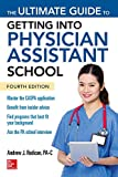 img - for The Ultimate Guide to Getting Into Physician Assistant School, Fourth Edition (A & L Allied Health) book / textbook / text book