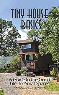Book Cover: Tiny House Basics: A Guide to Living the Good Life in Small Spaces