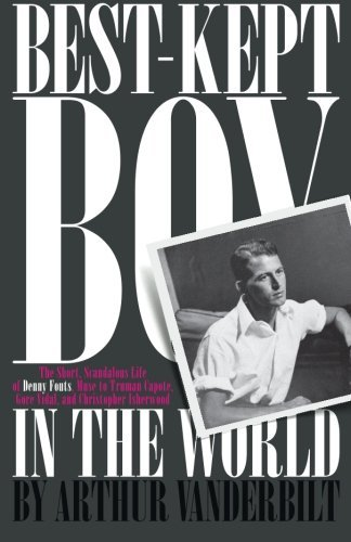 Best-Kept Boy in the World: The Life and Loves of Denny Fouts
