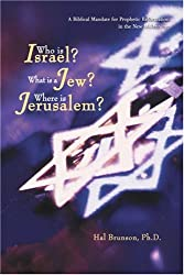 Who is Israel? What is a Jew? Where is Jerusalem?: A Biblical Mandate for Prophetic Reformation in the New Millennium