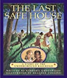 The Last Safe House: A Story of the Underground Railroad