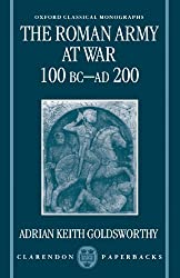 The Roman Army at War 100 BC - AD 200 (Oxford Classical Monographs)