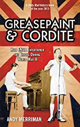 Greasepaint and Cordite: How ENSA Entertained the Troops During World War Two