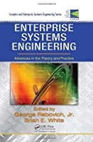 Enterprise Systems Engineering: Advances in the Theory and Practice Cover