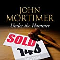 Under the Hammer Audiobook by John Mortimer Narrated by Bill Wallis