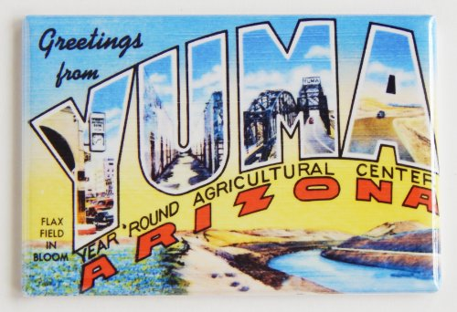 Greetings From Yuma Arizona Fridge - Yuma Arizona Stores