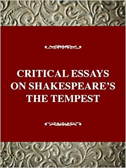 analytical essay on the tempest Free essay: an analysis of shakespeare's the tempest there are many ways of interpreting shakespeare's the tempest a post-colonialist critic, such as.