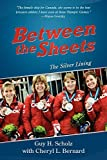 img - for Between the Sheets: The Silver Lining by Cheryl L Bernard, Guy H Scholz (2011) Paperback book / textbook / text book