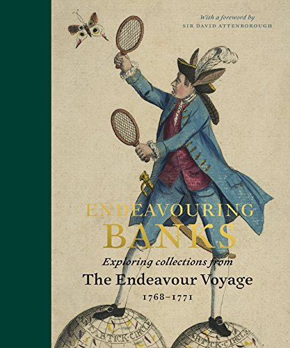 Endeavouring Banks: Exploring Collections From The Endeavour Voyage 1768-1771