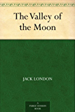 The Valley of the Moon (免费公版书) (English Edition)