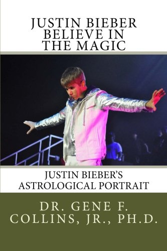 Download Justin Bieber: Believe in the Magic: Justin Bieber's Astrological Portrait, Relationships & Forecast for 2013 pdf epub