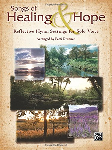Songs of Healing & Hope: Reflective Hymn Settings for Solo Voice