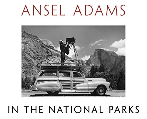 Ansel Adams in the National Parks: Photographs from America's Wild Places PDF