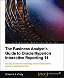 img - for The Business Analyst's Guide to Oracle Hyperion Interactive Reporting 11 book / textbook / text book