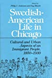 Swedish-American Life in Chicago, Philip J. Anderson and Dag Blanck, 025201829X