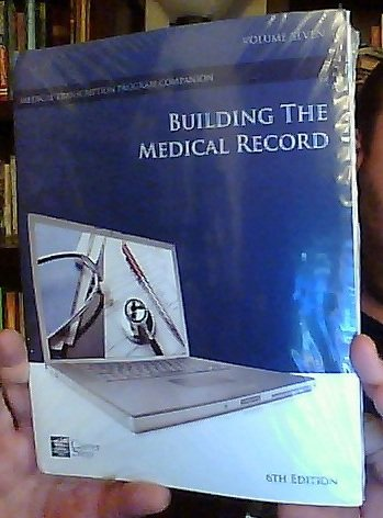 Building the Medical Record: Volume Seven, 6th Edition (Career Step Medical Transcription Program Companion) by Career S