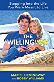 The Willing Way, Mariel Hemingway and Bobby Williams, 0985024852