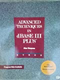Advanced Techniques in dBASE III PLUS, Alan Simpson, 0895883694