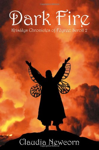 Dark Fire: Krisálys Chronicles of Féyree: Scroll 2
