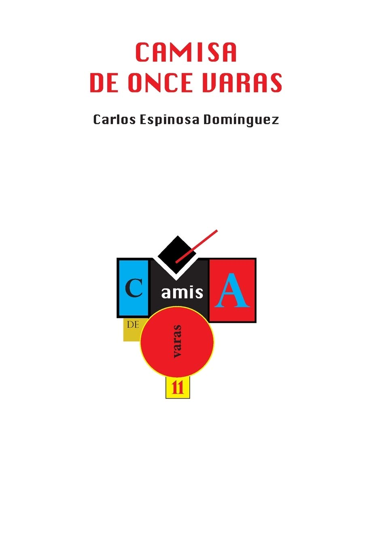 Camisa de Once Varas : Dominguez, Carlos Espinosa: Amazon.es ...