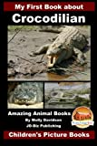 img - for My First Book about Crocodilian - Amazing Animal Books - Children's Picture Books book / textbook / text book