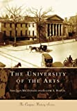 The  University  of  the  Arts   (PA)  (Campus  History  Series)