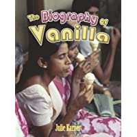 The Biography of Vanilla (How Did That Get Here?)