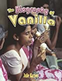The Biography of Vanilla, Julie Karner, 077872526X