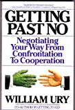 img - for Getting Past No: Negotiating Your Way From Confrontation to Cooperation book / textbook / text book