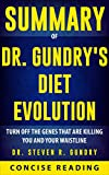 img - for Summary of Dr. Gundry's Diet Evolution: Turn Off the Genes That Are Killing You and Your Waistline By Steven R. Gundry book / textbook / text book