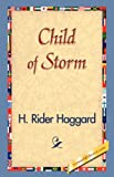 Child of Storm, Henry Rider Haggard, 1421829487