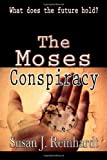 The Moses Conspiracy - a Novel, Susan J. Reinhardt, 1622083466