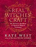 The Real Witches' Craft: The Definitive Handbook of Advanced Magical Techniques
