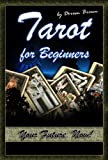 Tarot for Beginners: Your Future, Now!