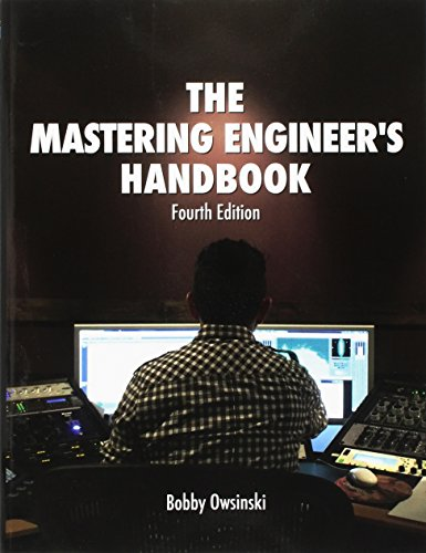 The Mastering Engineer's Handbook 4th Edition by Bobby Owsinski Media Group